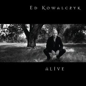 Ed Kowalcyzk - Alive